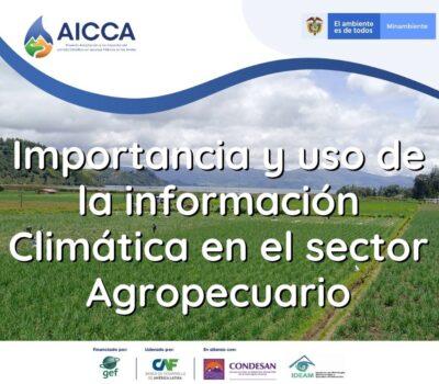 Importancia y uso de la información Climática en el sector Agropecuario